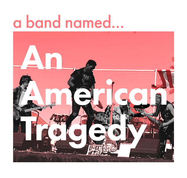 A+Band+Named+An+American+Tragedy